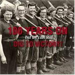 Dig to Victory - A Hundreds Years On
