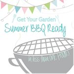 Get Your Garden BBQ Ready in Less than 1hr!