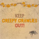 Keep Creepy Crawlies Out!