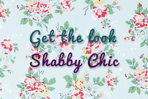 Get the look – Shabby Chic